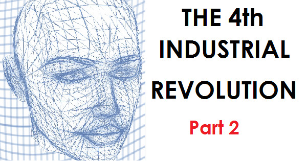 THE 4th INDUSTRIAL REVOLUTION - PART 2