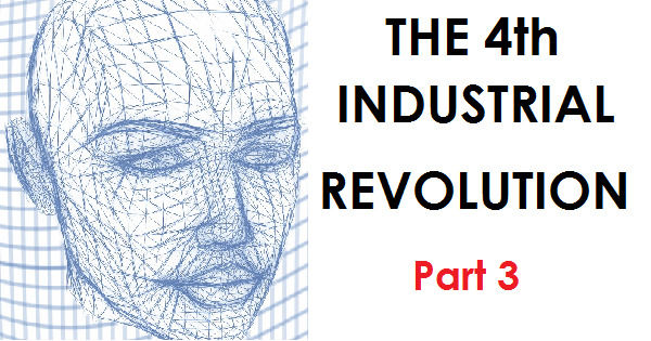 THE 4th INDUSTRIAL REVOLUTION - PART 3